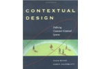 Contextual Design: Defining Customer-Centered Systems